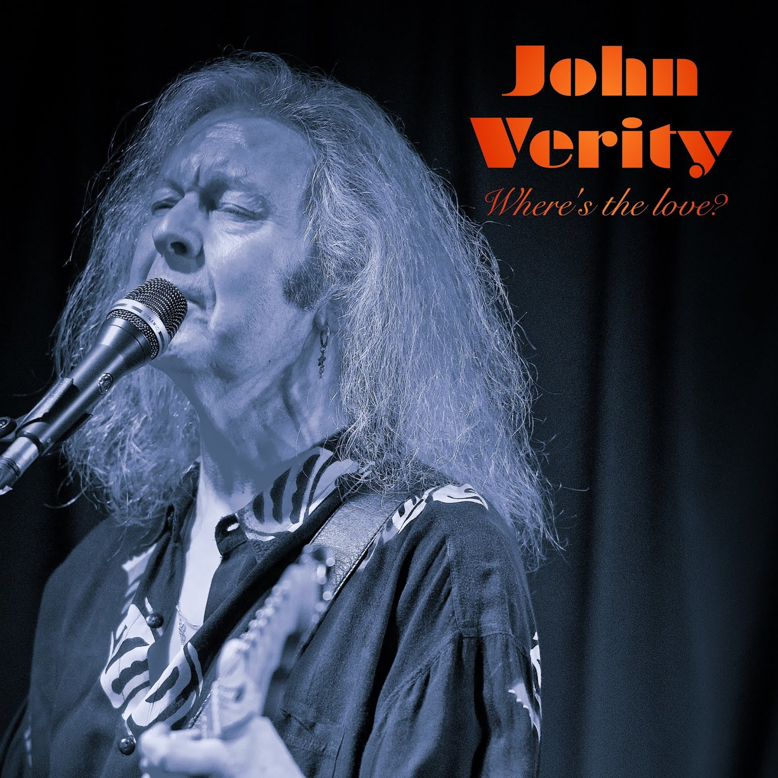 John Verity - Where's The Love? Label: Vavoom Release Date: May 1 - 2019
