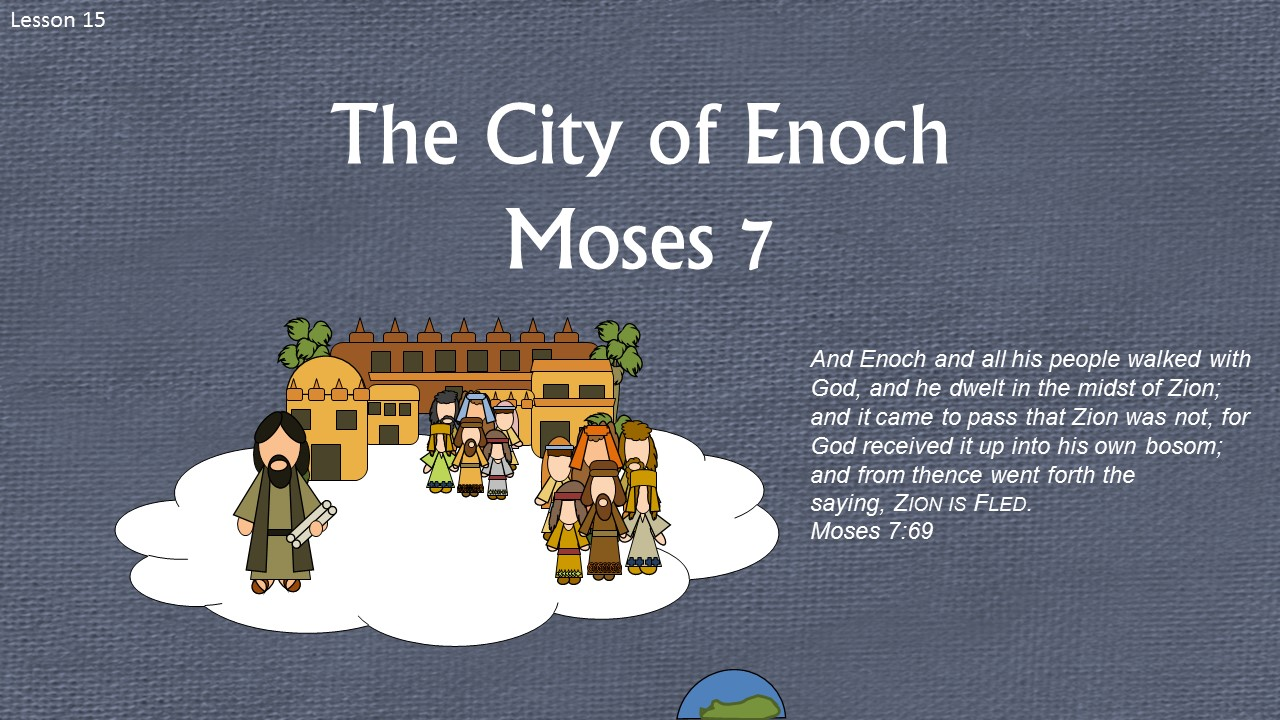 Lesson 15 The City Of Enoch Moses 7
