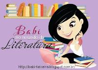 Babi - No Mundo dos Literatura  - Blog de Divulgações de livros, Séries e Filmes etc.
