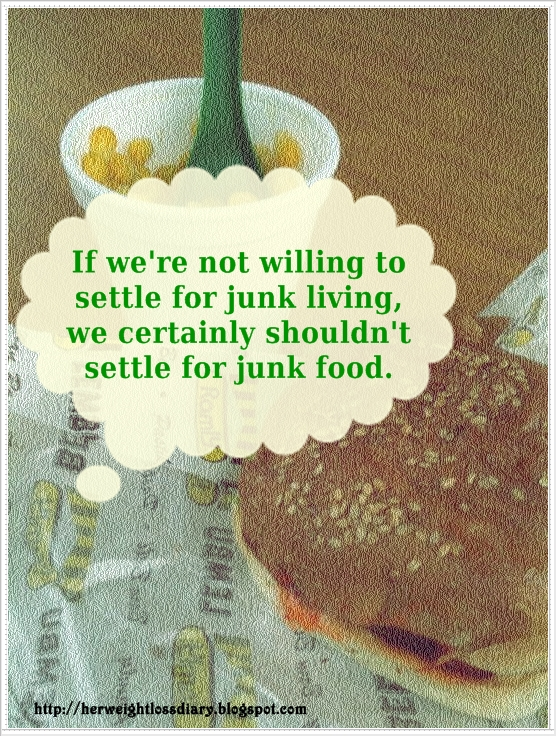 Non Scale Victory: If we're not willing to settle for junk living, we certainly shouldn't settle for junk food.