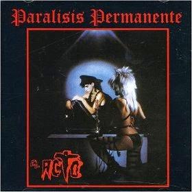PARALISIS PERMANENTE - El acto (1982)