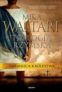 Mika Waltari. Trylogia rzymska. Tajemnica Królestwa.
