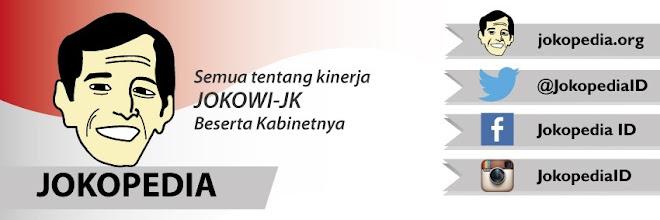 JokopediaID @JokopediaID   Semua tentang kinerja Jokowi dan Kabinet Kerja. Indonesia Jokopedia.org