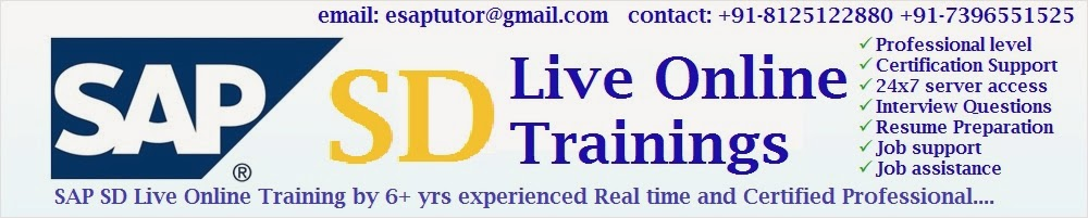 SAP SD Online Training by 8+ yrs Experienced Real time and Certified Professional.