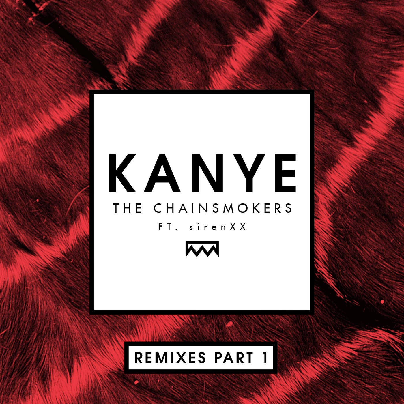 The Chainsmokers - Kanye (Remixes, Pt. 1) [feat. sirenXX] - Single Cover