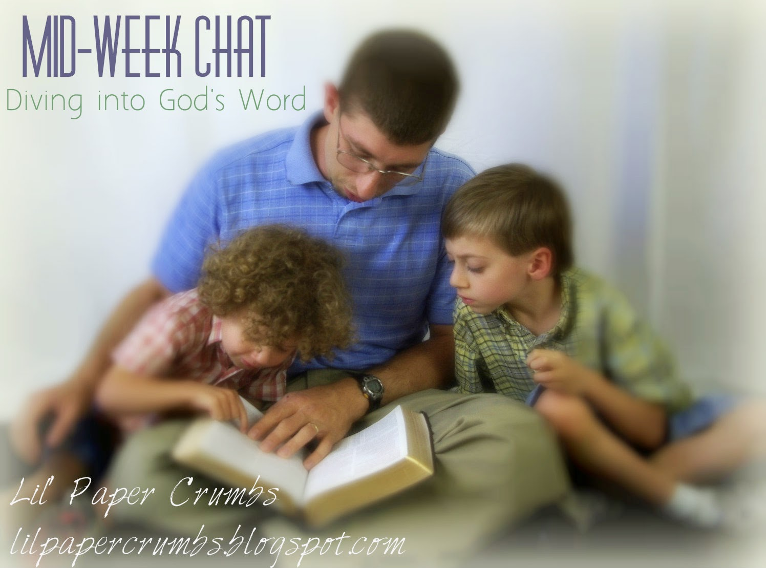 Mid-Week Chat - Diving into God's Word with Lil' Paper Crumbs