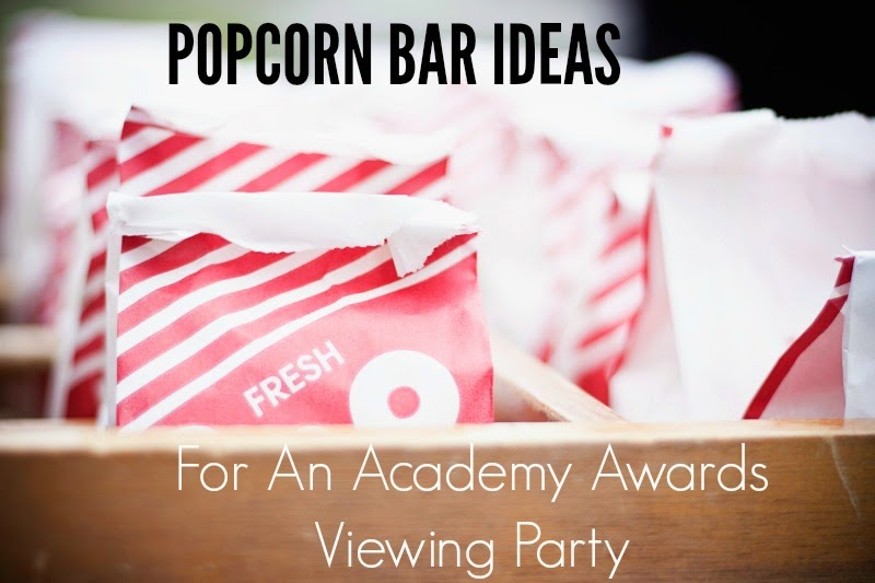Popcorn Bar ideas for an Oscars/Academy Awards viewing party