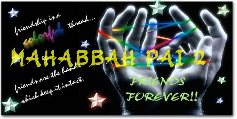 MAHABBAH PAI 2