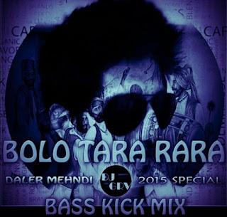 BOLO+TARA+RARA+DALER+MEHNDI-DJ+GRV+BASS+KICK+MIX