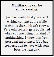 Multitasking can be embarrassing - if you are working at home, focus on what you are doing.