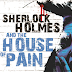 The Horror of Holmes: The House of Pain