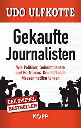 Gekaufte Journalisten von Udo Ulfkotte