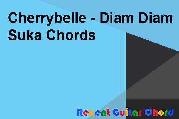 Cherrybelle - Diam Diam Suka Chords