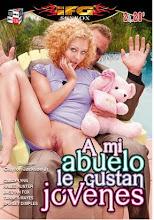 A Mi Abuelo Le Gustan Jovenes xxx (2013)
