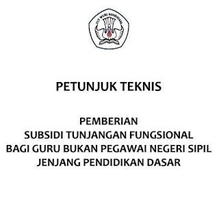 Petunjuk Teknis (Juknis) Pemberian Subsidi Tunjangan Fungsional (STF) Bagi Guru Non PNS
