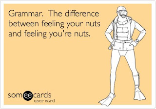 Your nuts or you're nuts?