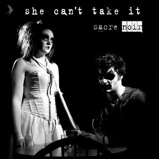 Sacre Noir - She Can't Take It