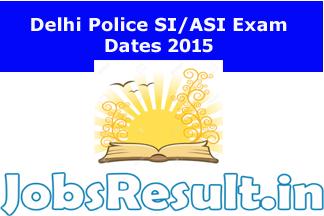 Delhi Police SI/ASI Exam Dates 2015