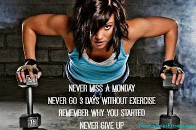 never miss a Monday, never give up, fitspo