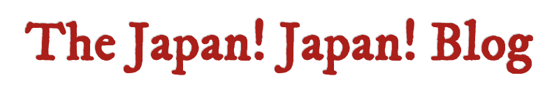 The Japan! Japan! Blog