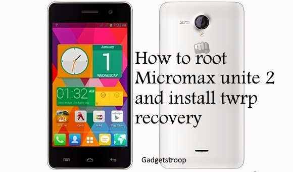 how to root micromax unite 2 a106 and install twrp recovery