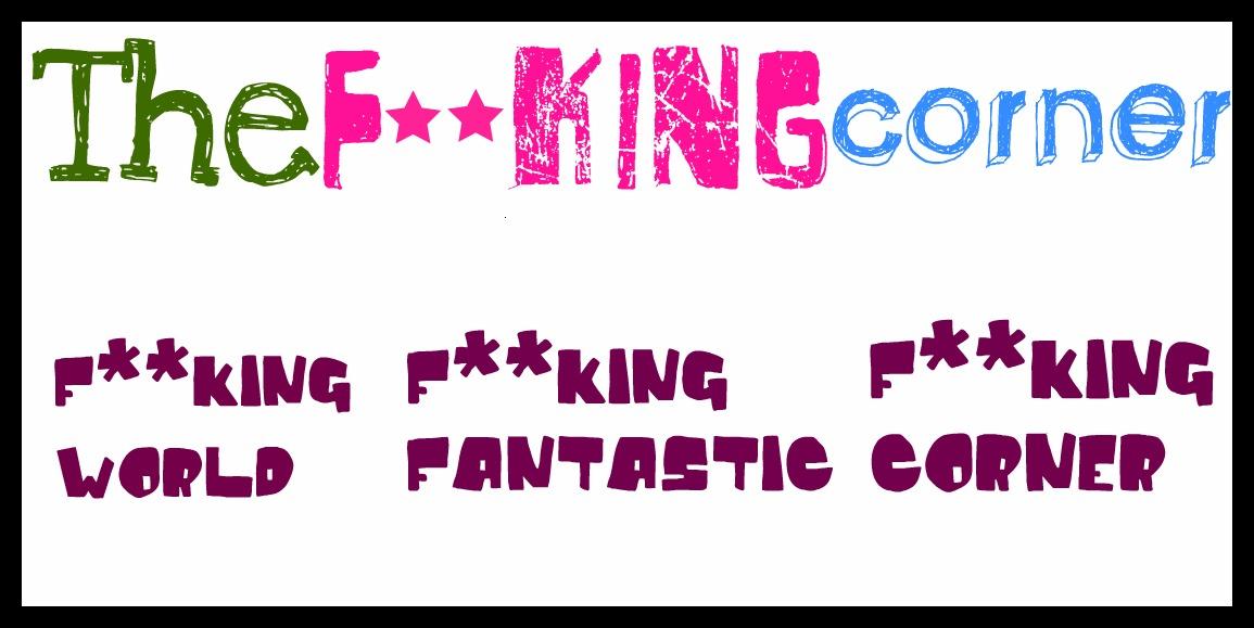 The F**king Corner!