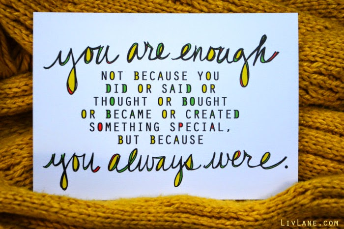 http://blog.livlane.com/2013/09/you-are-enough-you-always-were-new-card-big-love-for-you/