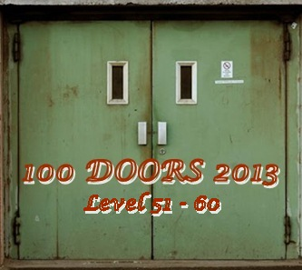 Update 100 Doors 2013 Level 51 52 53 54 55 56 57 58 59 60 Answers