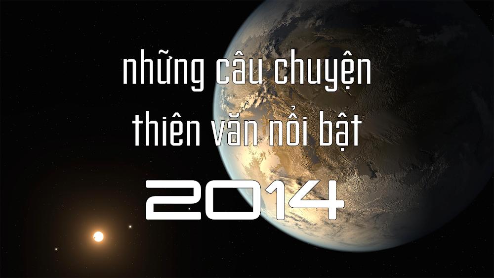 Những câu chuyện thiên văn nổi bật của năm 2014. Hình nền bởi NASA Ames/SETI Institute/JPL-Caltech.