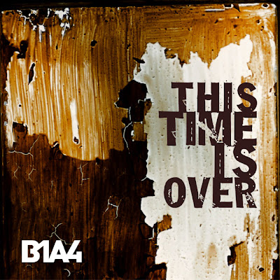 B1A4 (비원에이포) - This Time Is Over
