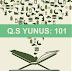 Hikmah dan Kandungan Q.S Yunus Ayat 101