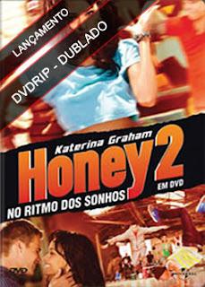 Honey 2 No Ritmo dos Sonhos Dublado