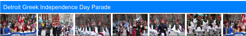 Detroit Greek Independence Day Parade