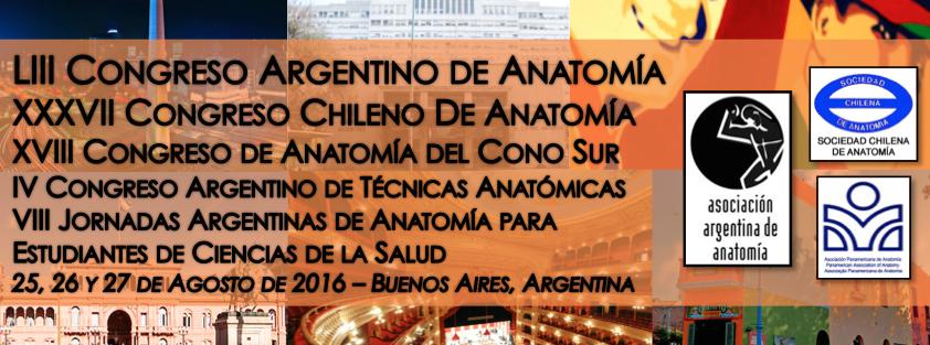 LIII Congreso Argentino de Anatomía - XVII Congreso Chileno de Anatomía - Buenos Aires 2016