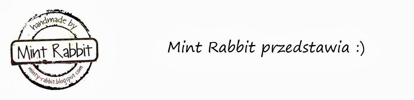 Mint rabbit przedstawia :)