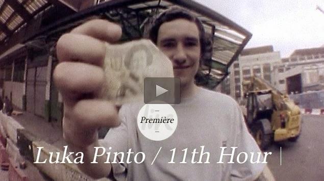 http://skateboarding.transworld.net/videos/luka-pinto-eleventh-hour-part/