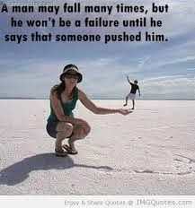 a man may fall many times times but.....
