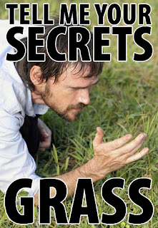 tell me your secrets grass