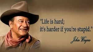 John Wayne Stupid Quote