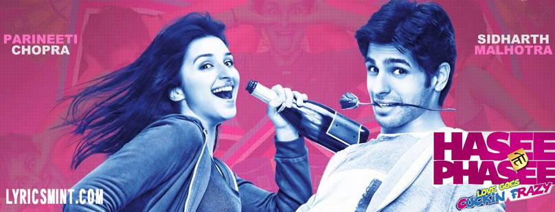 Hasee Toh Phasee Film Music