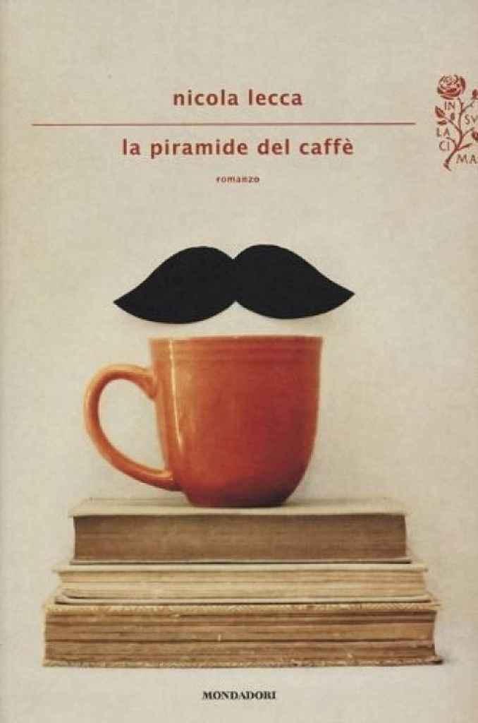 Super La Lettrice Rampante: LA PIRAMIDE DEL CAFFE' - Nicola Lecca HM53