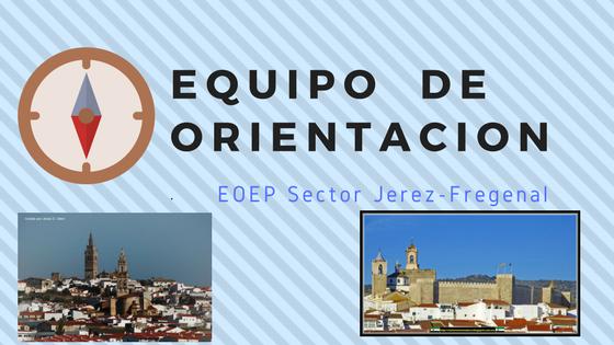 EQUIPO DE ORIENTACIÓN JEREZ-FREGENAL