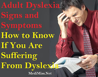 Adult Dyslexia Signs and Symptoms - How to Know If You Are Suffering From Dyslexia