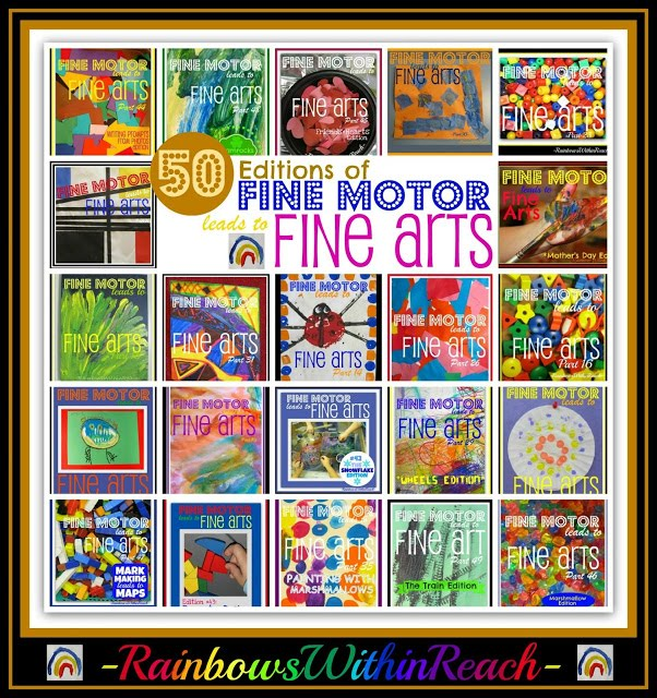 50 Editions of Fine Motor Leads to Fine Arts at RainbowsWithinReach