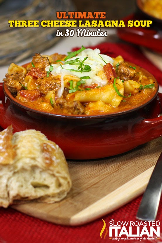 Ultimate Three Cheese Lasagna Soup #30minutes #soup #recipe @SlowRoasted