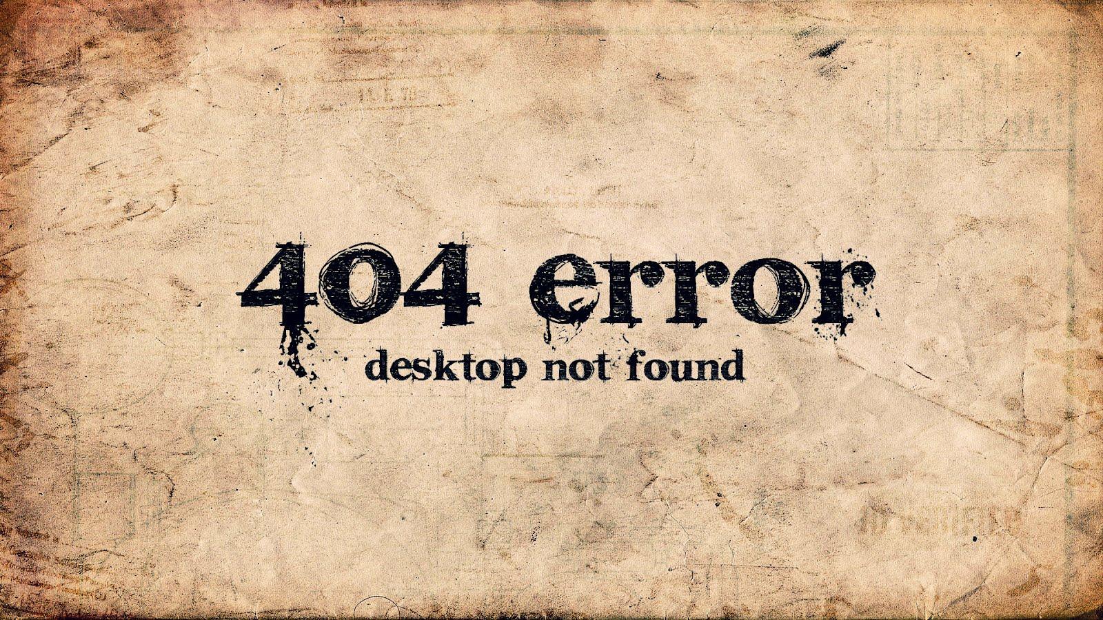 http://4.bp.blogspot.com/-KVPYCsjlQx4/T7Eumm3qMbI/AAAAAAAAATs/BkW9ZNJzoXs/s1600/404%2BError%2BMessage%2BMac%2BWallpapers%2BOnline%2BDesktop-788151.jpeg