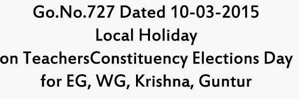 GO.727 Local Holiday on Teachers Constituency Elections Day for EG, WG, Krishna, Guntur