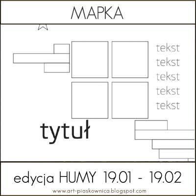 http://art-piaskownica.blogspot.com/2014/01/mapka-lo-ze-sponsorem-edycja-humy.html