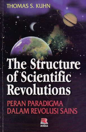 toko buku rahma: buku THE STRUCTURE OF SCIENTIFIC REVOLUTIONS, pengarang thomas kuhn, penerbit rosda