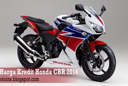 Rincian Harga Kredit Motor Honda CBR Terbaru 2014